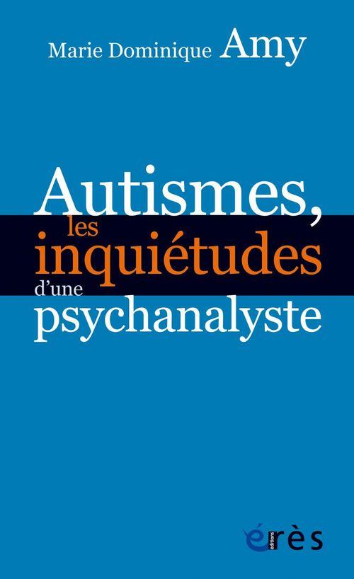 Autismes, les inquiétudes d´une psychanalyste