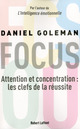 focus ; attention et concentration : les clefs de la r�ussite
