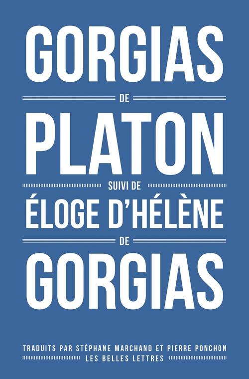 Platon Gorgias de Platon, suivi d'Éloge d'Hélène de Gorgias