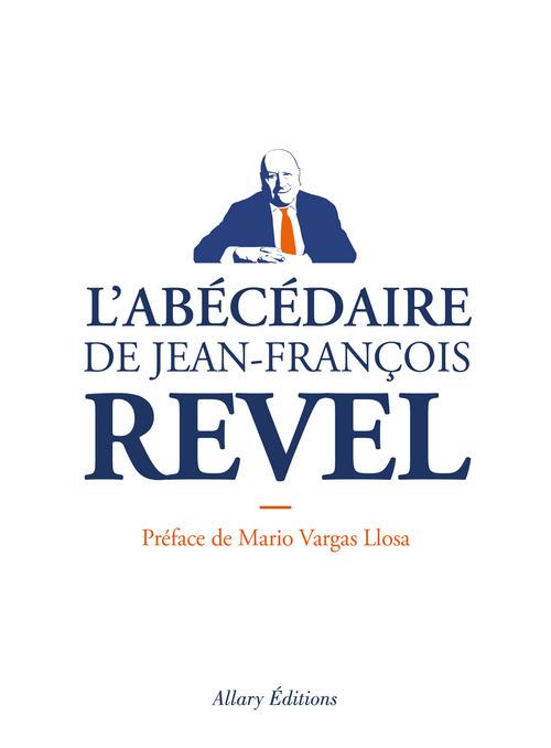 Jean-francois Revel L'Abécédaire de Jean-François REVEL