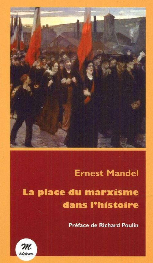 Ernest Mandel La place du marxisme dans l'histoire