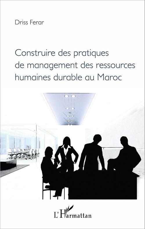 Driss Ferar Construire des pratiques de management des ressources humaines durable au Maroc