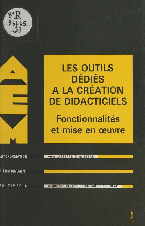 Gilles Seban Les outils dédiés à la création de didacticiels : fonctionnalités et mise en oeuvre
