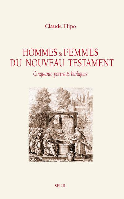 Claude Flipo Hommes et femmes du Nouveau Testament