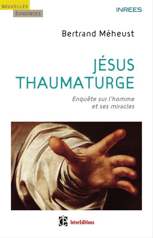 Bertrand Meheust Jésus thaumaturge