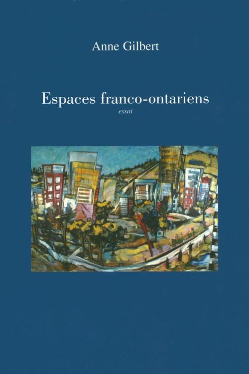 Anne Gilbert Espaces franco-ontariens
