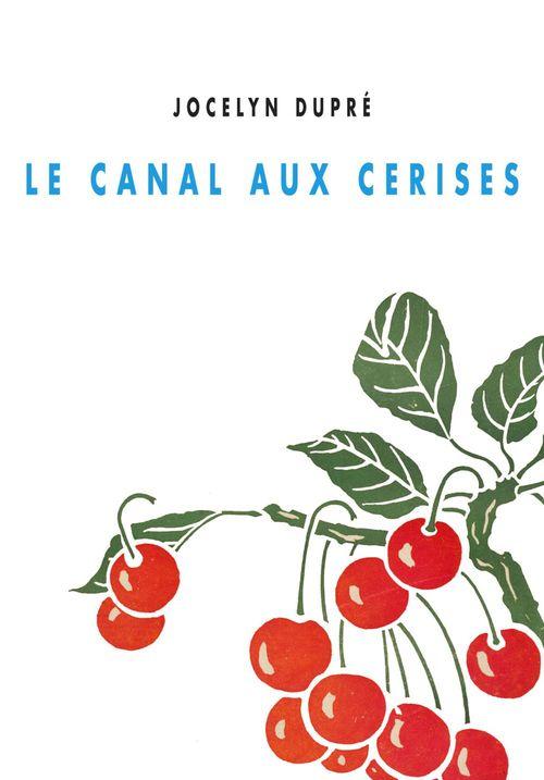 Le canal aux cerises