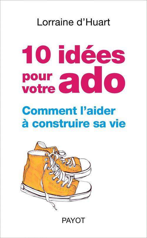 Lorraine D'Huart 10 idées pour votre ado