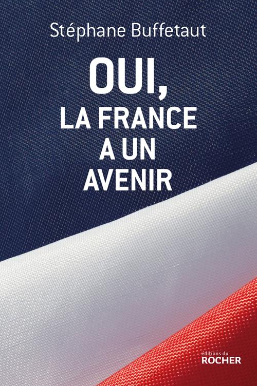 Stéphane Buffetaut Oui, la France a un avenir