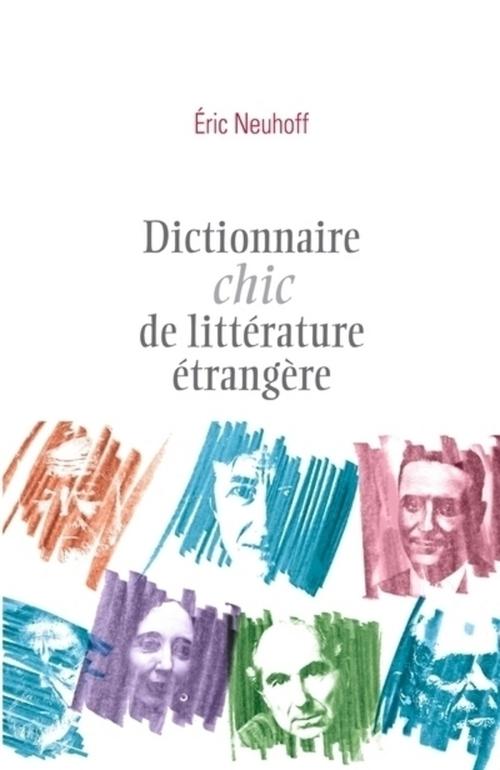 Eric Neuhoff Dictionnaire chic de littérature étrangère