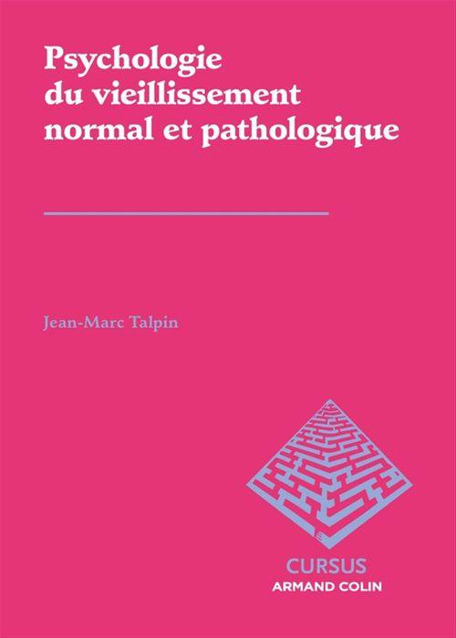 Jean-Marc Talpin Psychologie clinique du vieillissement normal et pathologique