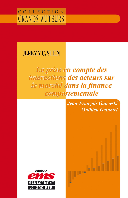 Jean-François Gajewski Jeremy C. Stein - La prise en compte des interactions des acteurs sur le marché dans la finance comportementale