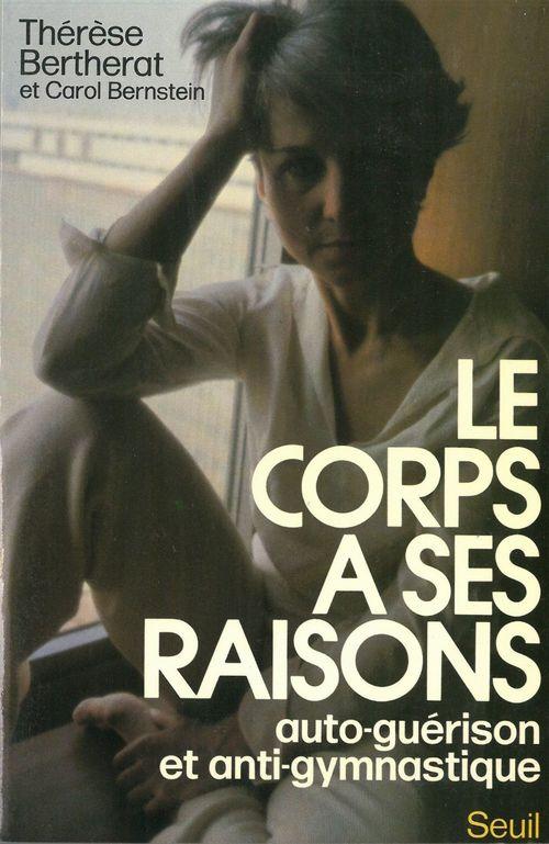 Therese Bertherat Le Corps a ses raisons. Auto-guérison et anti-gymnastique