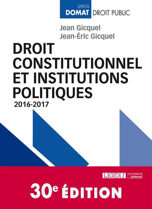 Jean Gicquel Droit constitutionnel et institutions politiques - 30e édition
