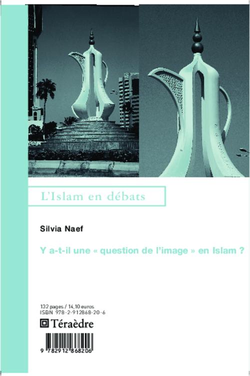 Silvia Naef Y a-t-il une question de l'image en Islam ?