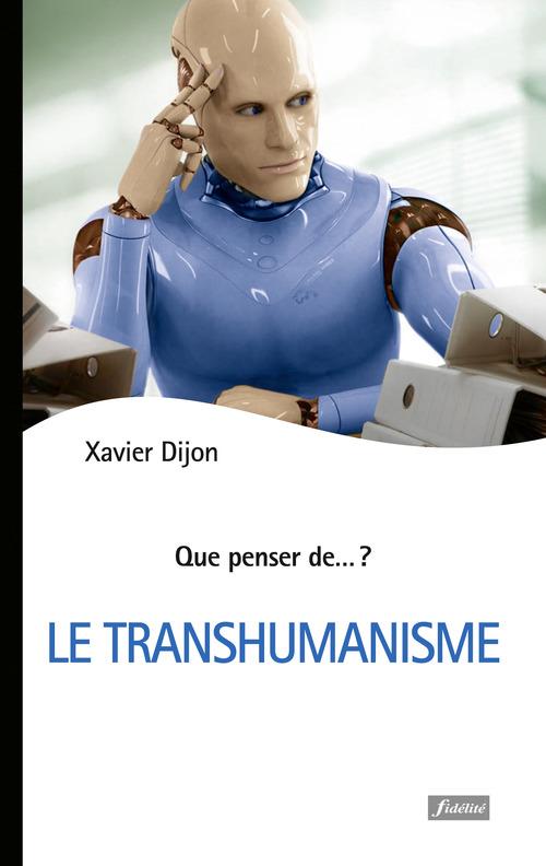 Xavier Dijon Le Transhumanisme