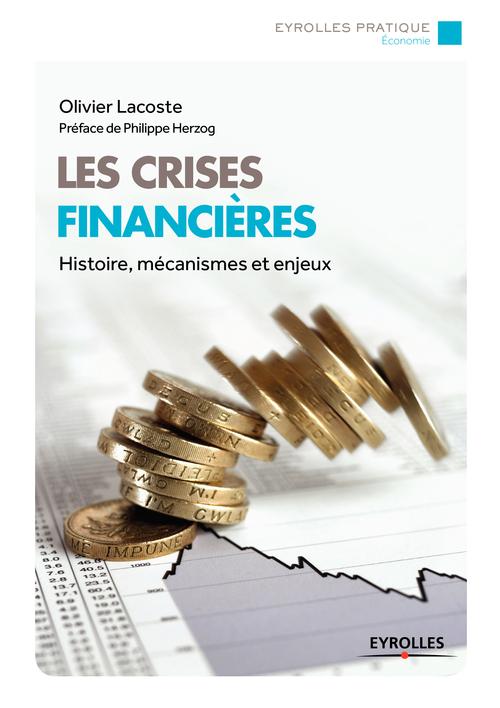 Olivier Lacoste Les crises financières ; histoires mécanismes et enjeux (2e édition)