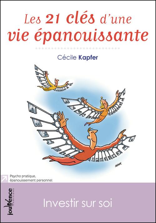 Cécile Kapfer Les 21 clés d'une vie épanouissante