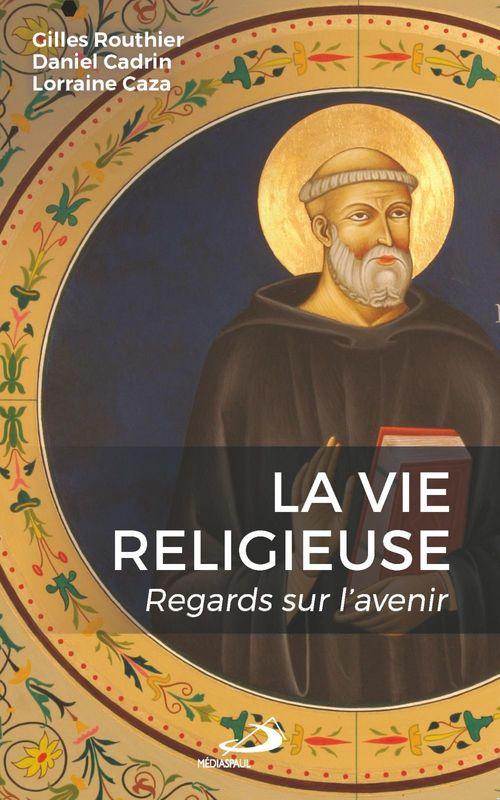 Gilles Routhier Vie religieuse (La)