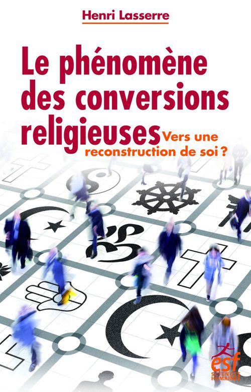 Henri LASSERRE Le phénomène des conversions religieuses