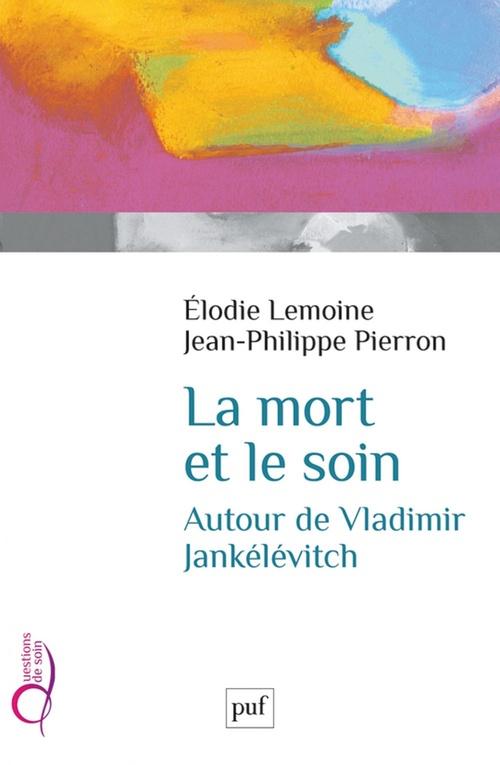 Université Lyon 3 Jean-Philippe Pierron La mort et le soin