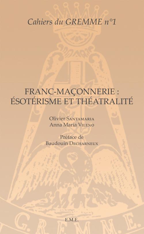Franc-maçonnerie : Ésotérisme et Théâtralité