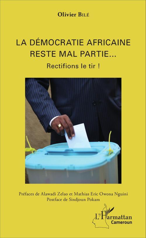 Olivier Bilé La démocratie africaine reste mal partie...
