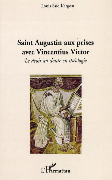 Louis Said Kergoat Saint Augustin aux prises avec Vincentius Victor ; le droit au doute en théologie