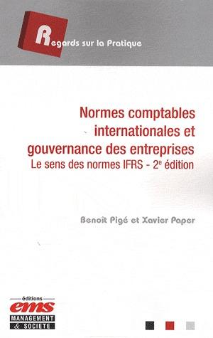 Benoit Pige Xavier Paper Normes comptables internationales et gouvernance des entreprises ; le sens des normes IFRS (2e édition)