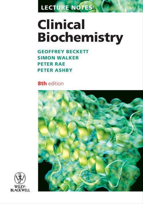 Peter Rae Simon Walker Lecture notes ; clinical biochemistry (9e édition)