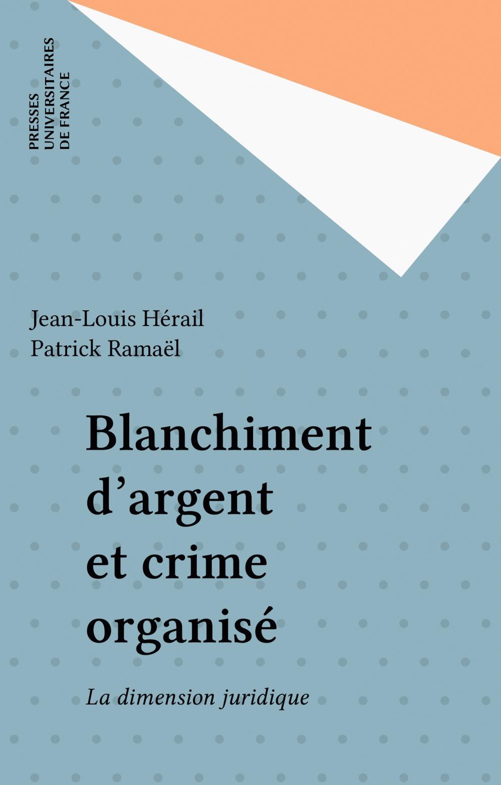 Patrick Ramaël Blanchiment d'argent et crime organisé