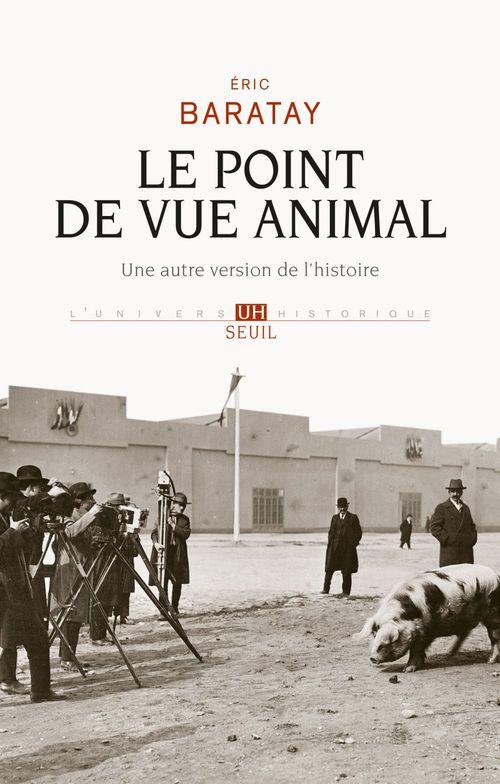 Le point de vue animal ; une autre version de l'histoire