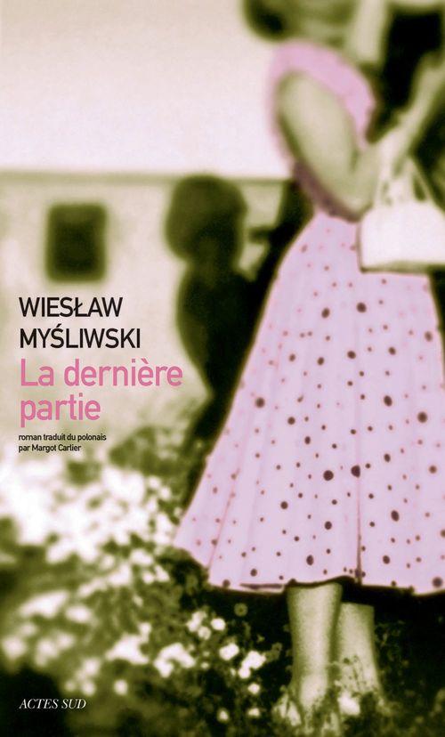 Wieslaw Mysliwski La dernière Partie