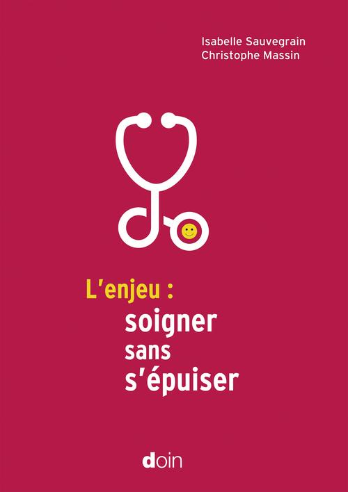 Isabelle Sauvegrain L'enjeu : soigner sans s'épuiser