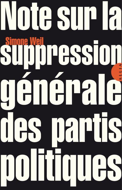 Simone WEIL Note sur la suppression générale des partis politiques