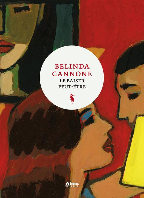 Belinda Cannone Le baiser peut-être
