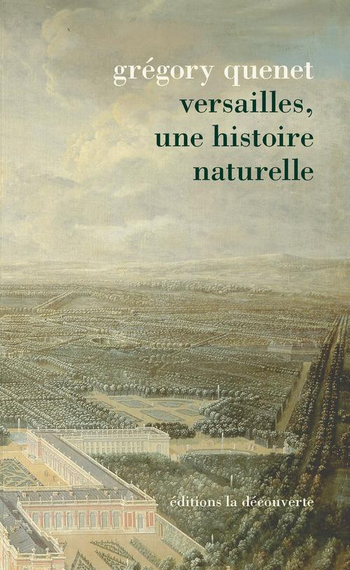 Grégory QUENET Versailles, une histoire naturelle