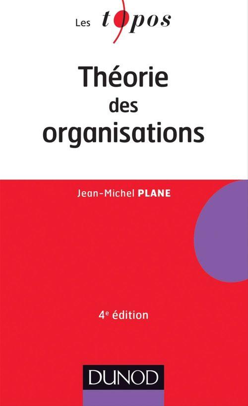 Jean-Michel Plane Théorie des organisations - 4ème édition