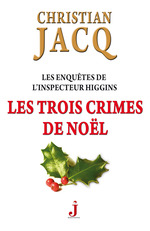 Les enqutes de l'inspecteur Higgins ; les trois crimes de Nol