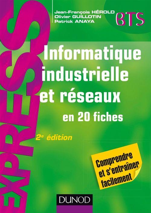 Patrick Anaya Informatique industrielle et réseaux - en 20 fiches