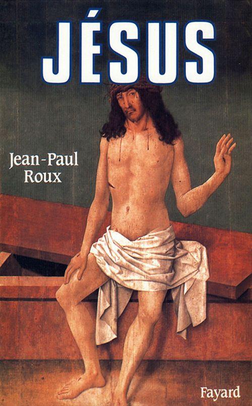Jean-Paul Roux Jésus