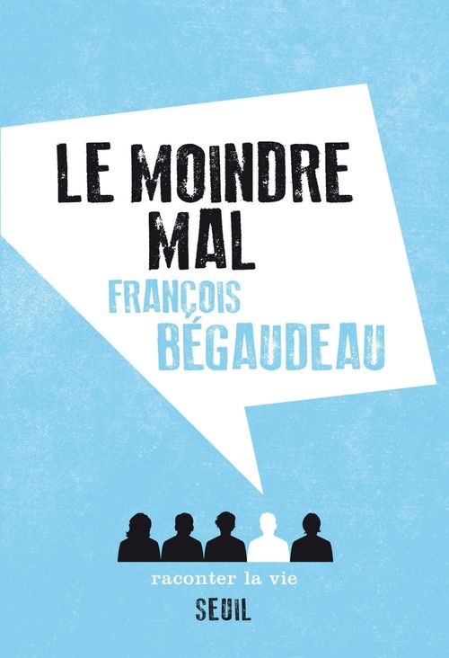 Francois Begaudeau Le Moindre Mal