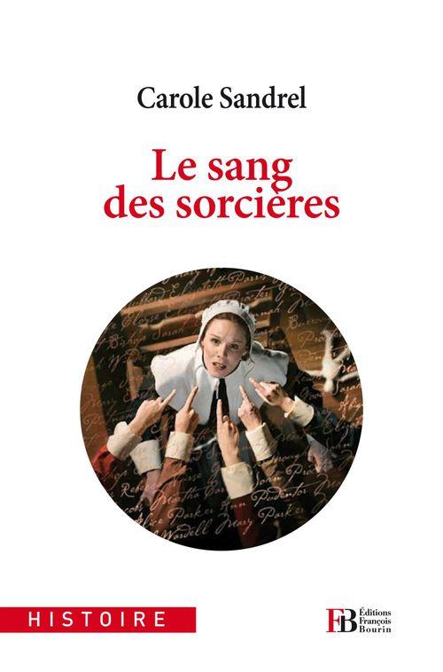 Carole Sandrel Le sang des sorcières