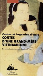 Contes d'une grand-m�re vietnamienne