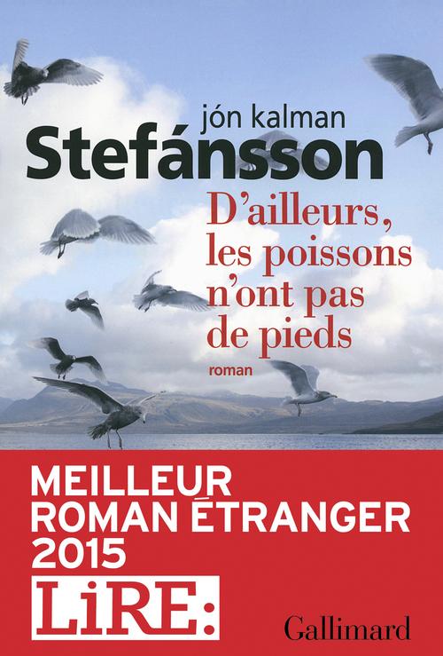 Jon Kalman Stefansson D´ailleurs, les poissons n´ont pas de pieds. Chronique familiale