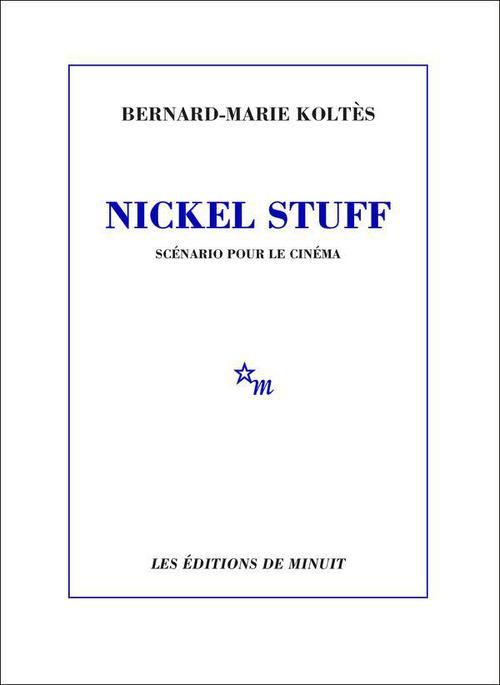 Bernard-Marie Koltès Nickel Stuff