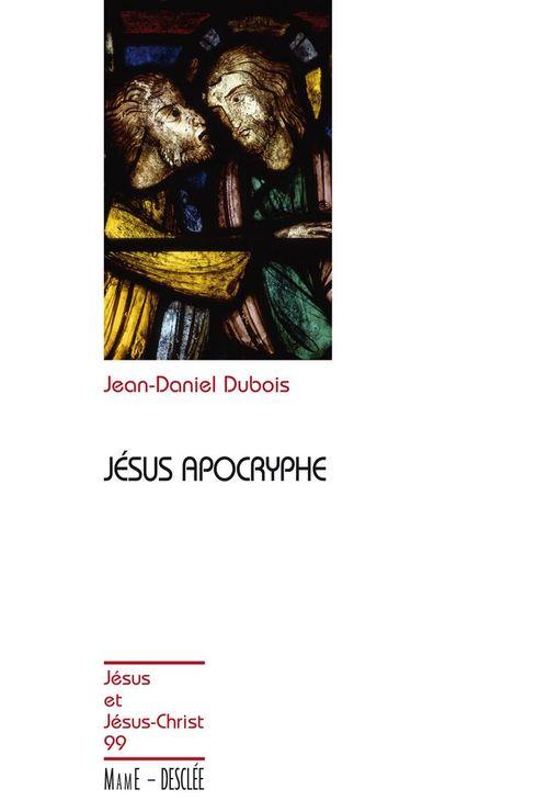 Jean-Daniel Dubois Jésus apocryphe