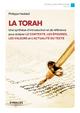 La Torah ; une synth�se d'introduction et de r�f�rence pour �clairer le contexte, les �pisodes, les valeurs et l'actualit� du texte