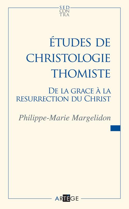Philippe-Marie Margelidon Études de christologie thomiste