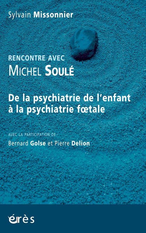 Sylvain Missonnier Rencontre avec Michel Soulé